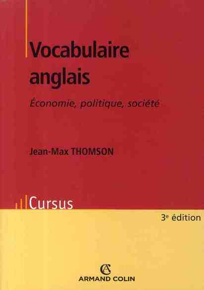 Vocabulaire anglais ; économie, politique, société (3e édition)