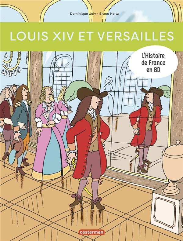 L'Histoire de France en BD ; Louis XIV et Versailles
