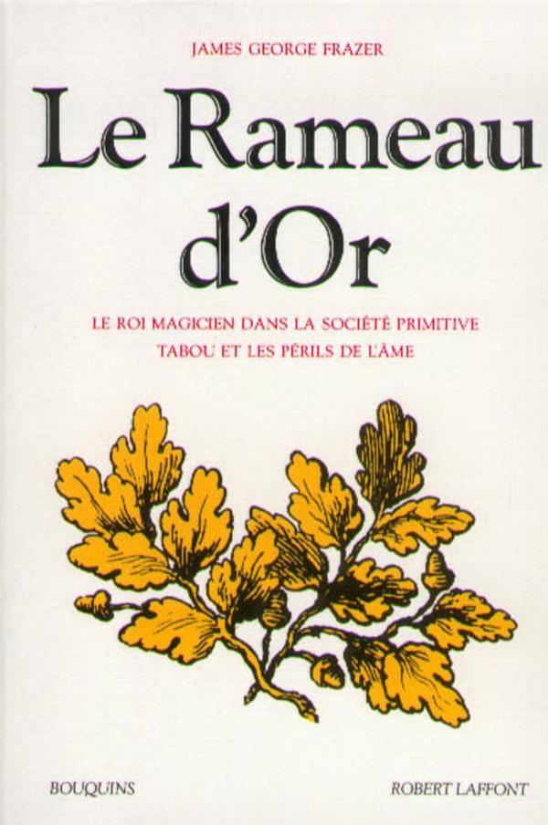 Le Rameau D'Or T.1 ; Le Roi Magicien Dans La Societe Primitive ; Tabou Et Les Perils De L'Ame
