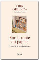 Vente Livre Numérique : Sur la route du papier  - Erik Orsenna