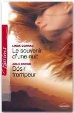 Le souvenir d'une nuit - Désir trompeur (Harlequin Passions)  - Julie Cohen - Linda Conrad