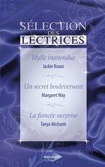 Vente EBooks : Idylle inattendue - Un secret bouleversant - La fiancée surprise (Harlequin)  - Jackie Braun - Margaret Way - Tanya Michaels
