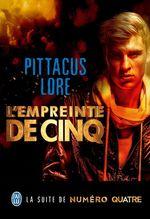 Lorien Legacies (Tome 4) - L'empreinte de Cinq  - Pittacus Lore