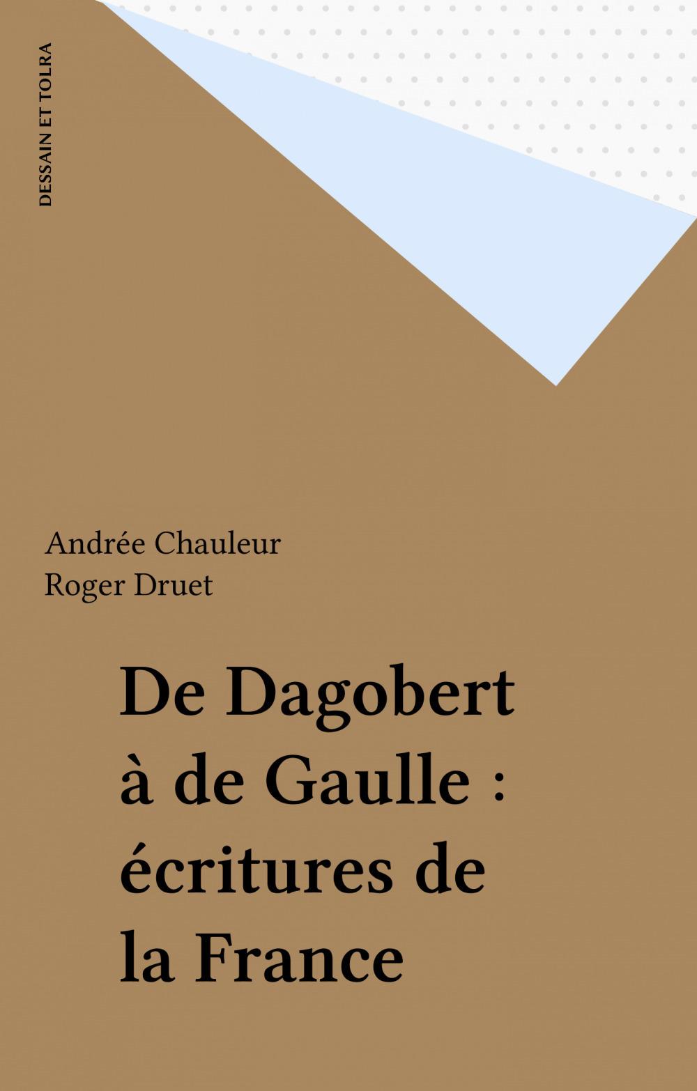 De Dagobert à de Gaulle : écritures de la France