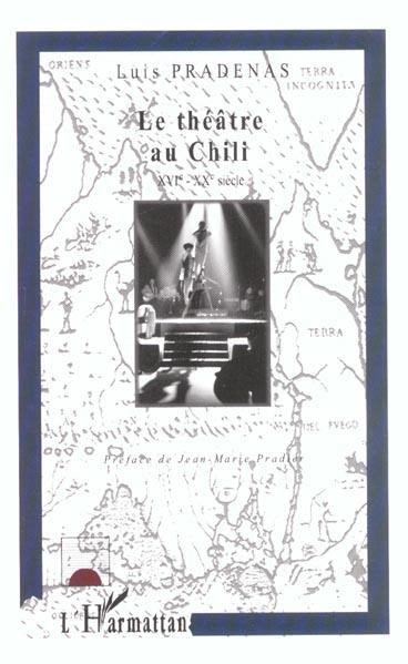 LE THÉÂTRE AU CHILI - XVI ème-XXème