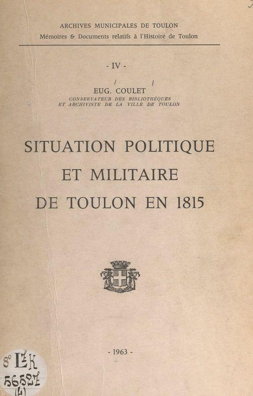 Situation politique et militaire de Toulon en 1815  - Eugène Coulet