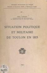 Situation politique et militaire de Toulon en 1815