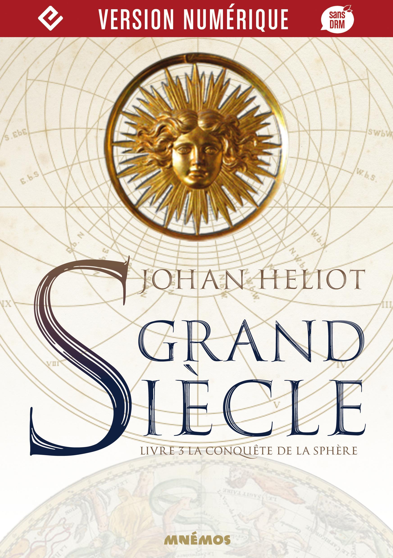 La Conquête de la sphère  - Johan Heliot