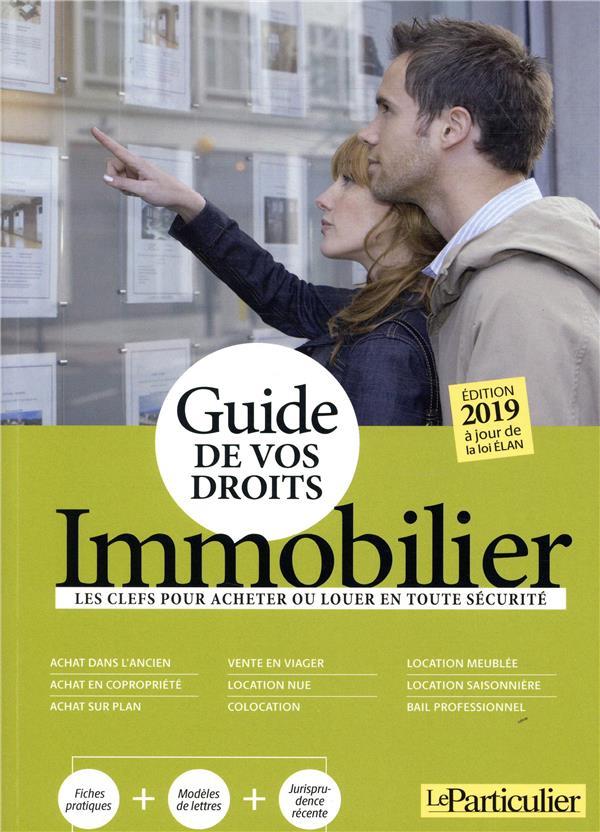 Le guide de vos droits immobilier (édition 2019)