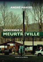 Bienvenue à Meurtreville  - Andre Marois