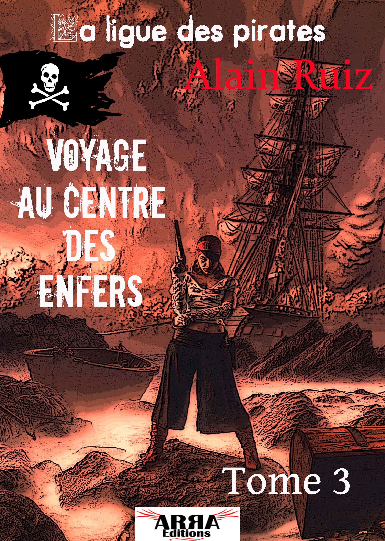 Voyage au centre des Enfers, tome 3 (La ligue des pirates)