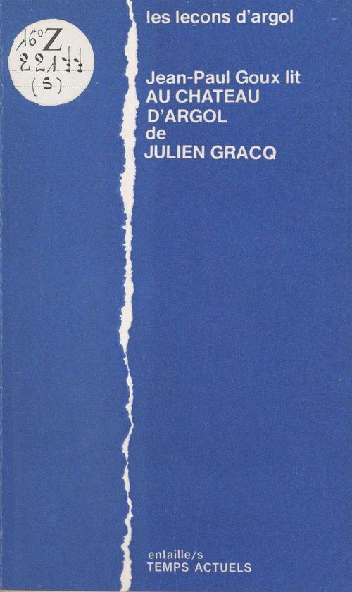 Les Leçons d'Argol : Jean-Paul Goux lit «Au château d'Argol» de Julien Gracq