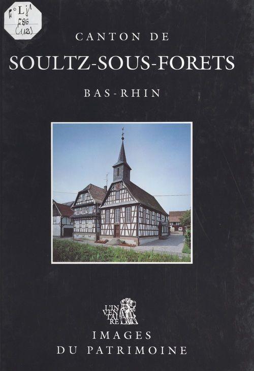 Canton de Soultz-sous-Forêts  - Inventaire général des monuments et des richesses artistiques de la France. Commission régionale Alsace