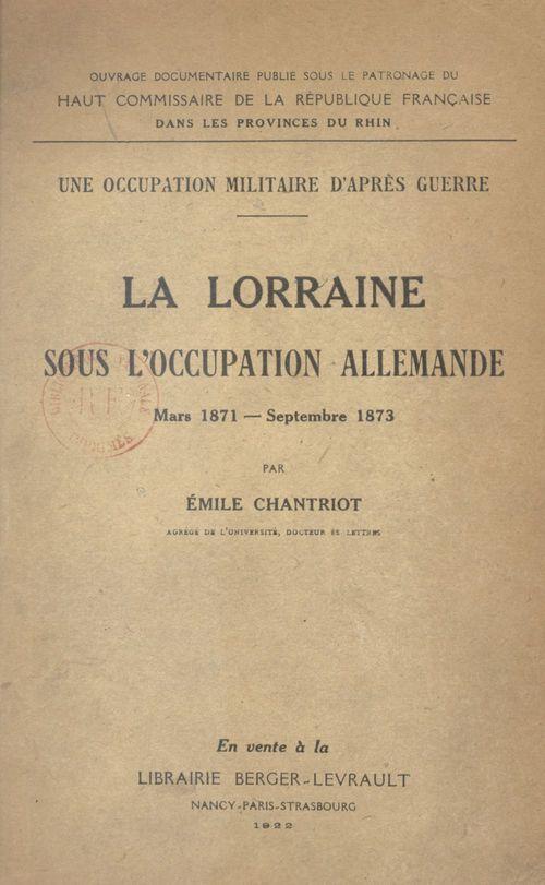 Une occupation militaire d'après guerre : la Lorraine sous l'occupation allemande