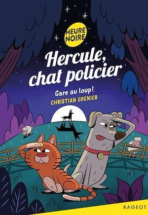 Hercule, chat policier ; gare au loup !