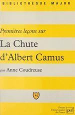 """Vente EBooks : Premières leçons sur """"La Chute"""" d'Albert Camus  - Anne COUDREUSE"""