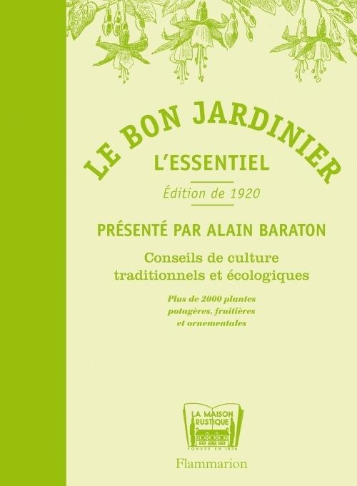 Le Bon Jardinier ; L'Essentiel ; Conseils De Culture Traditionnels Et Ecologiques
