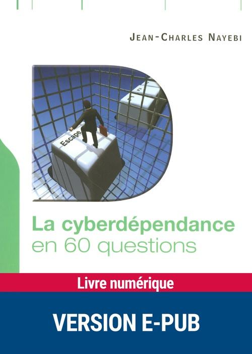la cyberdépendance en 60 questions