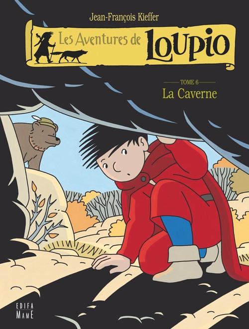 Les aventures de Loupio T.6 ; la caverne