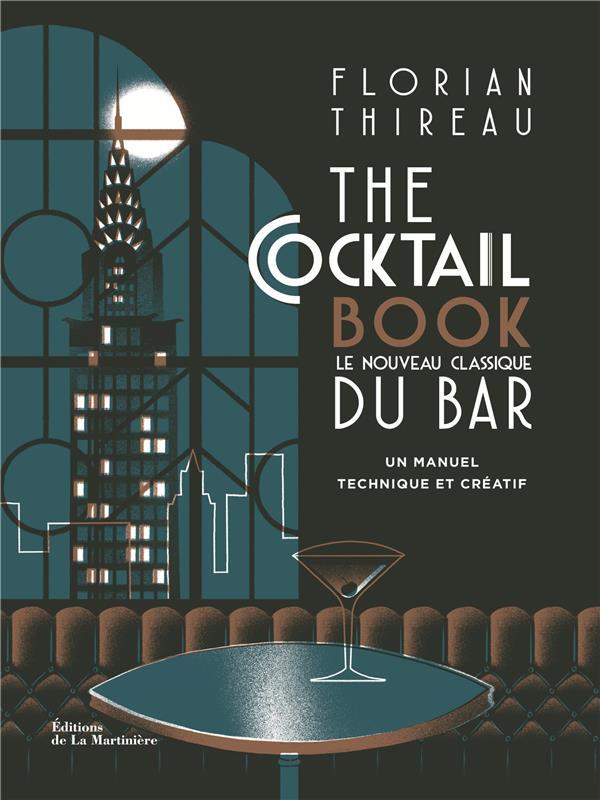 The cocktail book ; le nouveau classique du bar