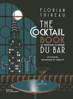 The cocktail book ; le nouveau classique du bar