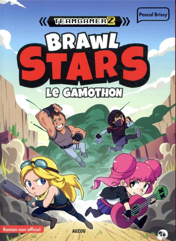 Team GamerZ t.3 ; Brawl Stars : le gamothon