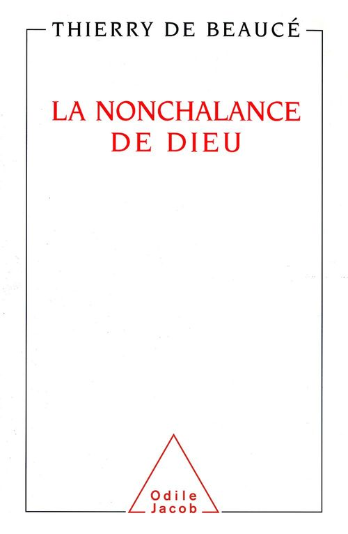La Nonchalance de Dieu  - Beauce Thierry  - Thierry de Beaucé