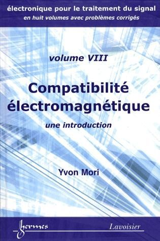 Electronique Pour Le Traitement Du Signal T.8 ; Compatibilite Electromagnetique ; Une Introduction