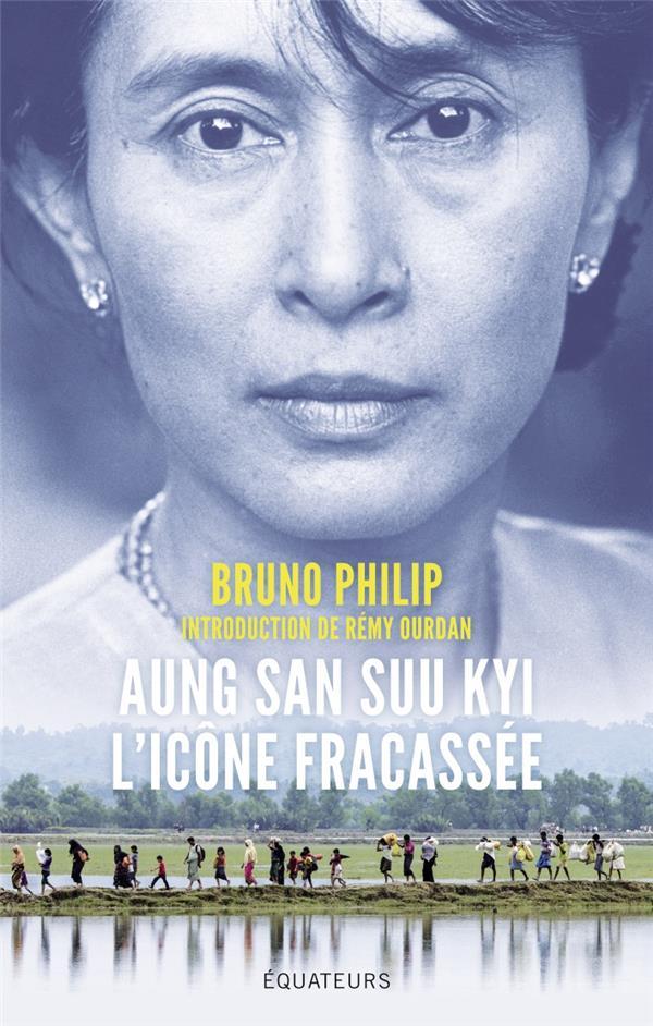 Aung San Suu Kyi, l'icône fracassée ; la dame de Rangoon face à l'exode des Rohingyas