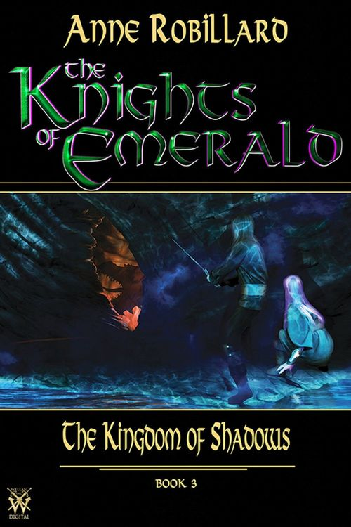 Knights of Emerald 03 : The Kingdom of Shadows