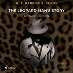 Vente AudioBook : B. J. Harrison Reads The Leopard Man's Story  - Jack London