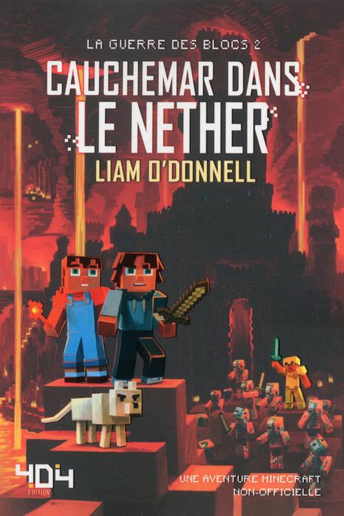 Minecraft - la guerre des blocs t.2 ; cauchemar dans le Nether
