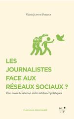 Vente Livre Numérique : Les journalistes face aux réseaux sociaux ?  - Valérie Jeanne-Perrier
