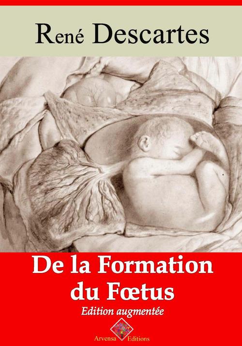 De la formation du foetus - suivi d'annexes