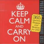 Keep calm and carry on: 2013