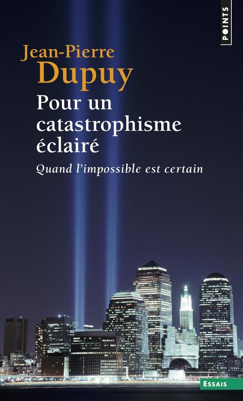 Pour un catastrophisme éclairé ; quand l'impossible est certain
