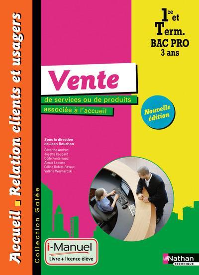 Vente de services ou de produits ; 1re, terminale bac pro ; livre + licence élève (édition 2015)