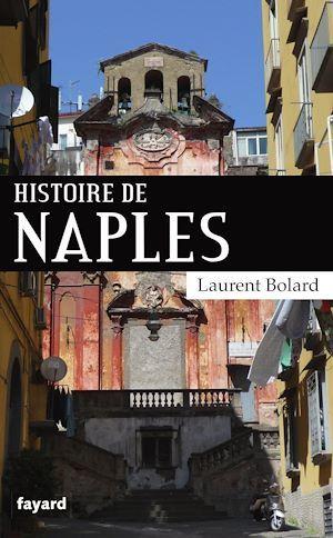 Histoire de Naples  - Laurent Bolard