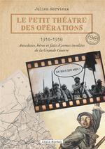 Le petit théâtre des opérations ; 1914-1918