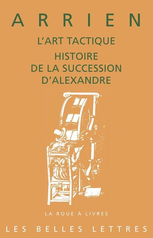 Art tactique ; l'histoire de la succession d'Alexandre