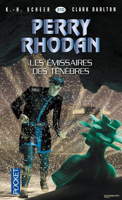 Perry Rhodan - Cycle 14 ; Les Citadelles Cosmiques T.5 ; Les Emissaires Des Tenebres