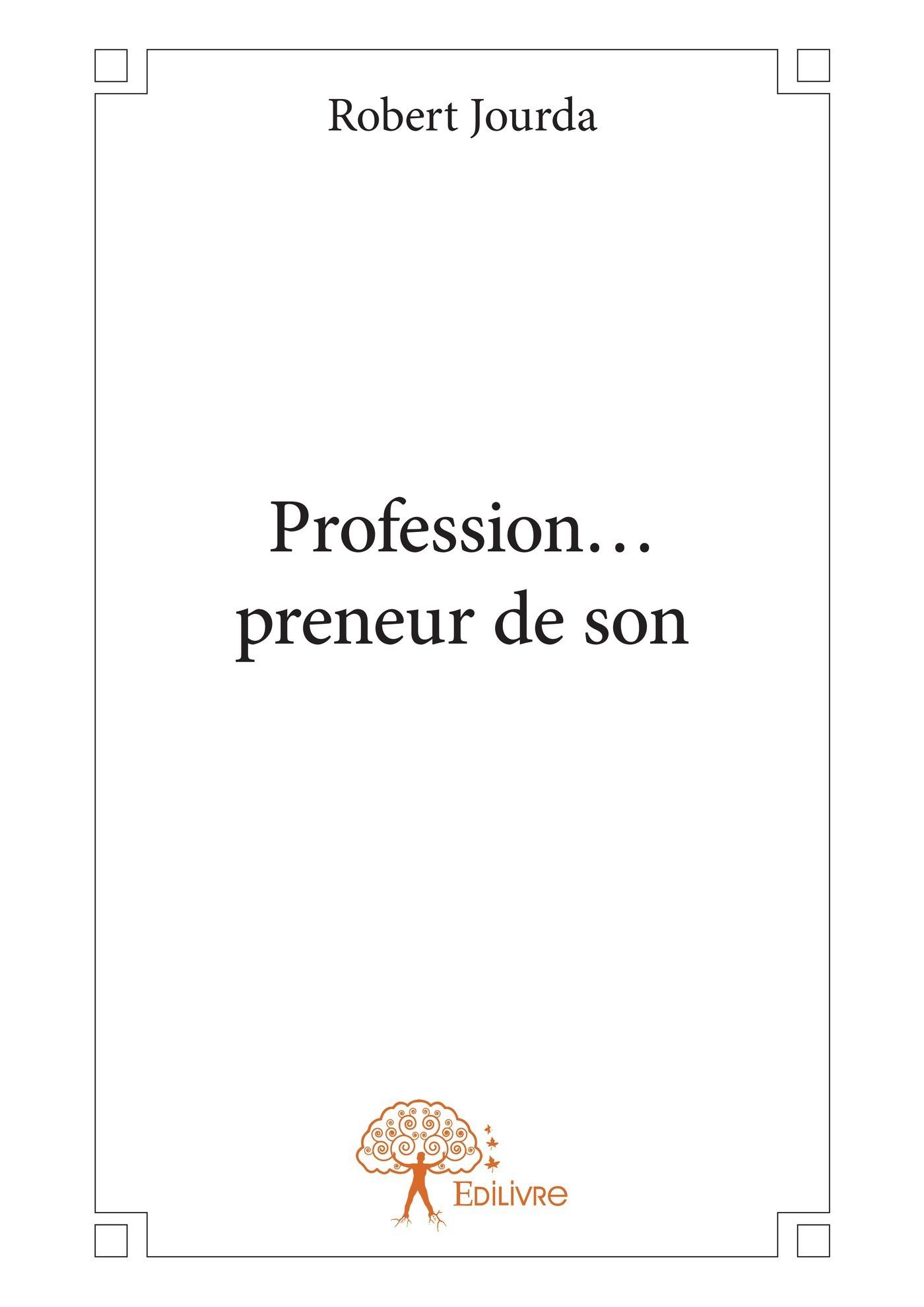 Profession... preneur de son