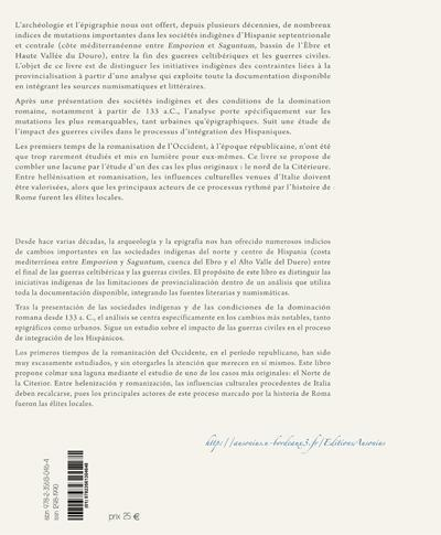 De la pacification à l'intégration des hispaniques 133-27 a.C. ; les mutations des sociétés indigènes d'Hispanie centrale et septentrionale sous domination romaine