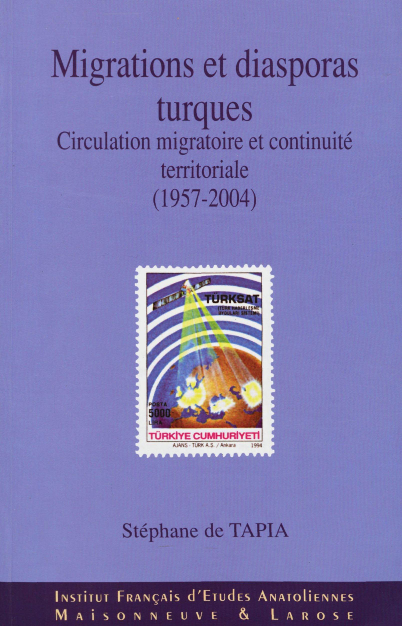 Migrations et diasporas turques ; circulation migratoire et continuité territoriale, 1957-2004