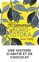 Bienvenue à Korototoka  - Anne Ostby