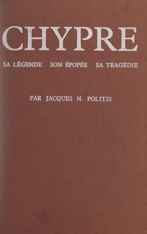 Chypre  - Jacques N. Politis