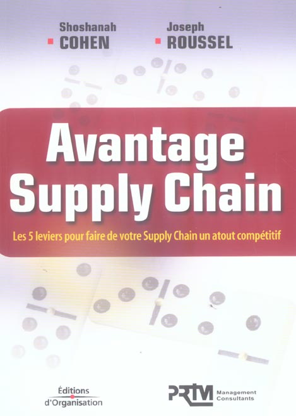Avantage Supply Chain ; Les 5 Leviers Pour Faire De Votre Supply Chain Un Atout Competitif
