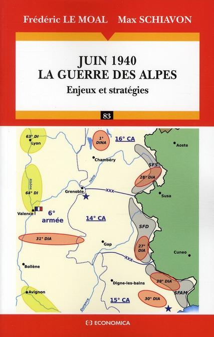 Juin 1940 ; la guerre des Alpes ; enjeux et stratégies