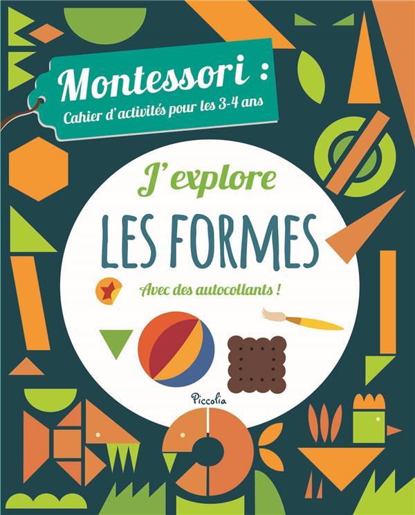 Montessori ; cahier d'activités pour les 3/4 ans ; j'explore les formes avec des autocollants