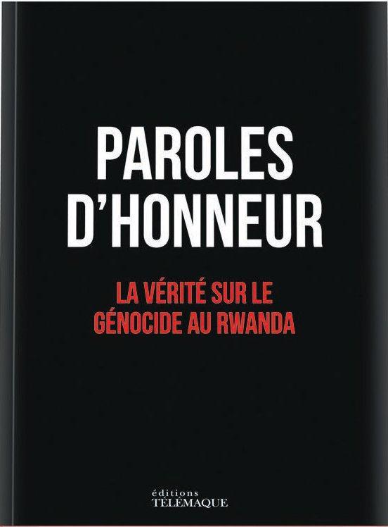 Paroles d'honneur ; la vérité sur le génocide au rwanda